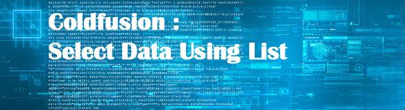 Coldfusion : Select Data Using List