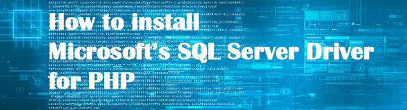 How to install Microsoft's SQL Server Driver for PHP